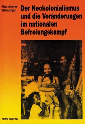 Der Neokolonialismus und die Veränderungen im nationalen Befreiungskampf