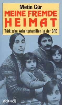 Meine fremde Heimat - Türkische Arbeiterfamilien in der BRD
