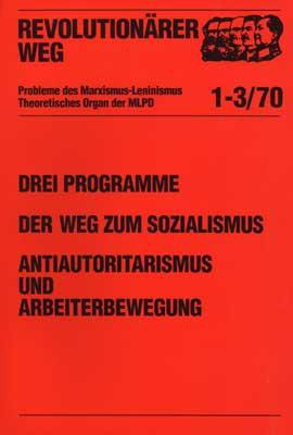 Drei Programme - Der Weg zum Sozialismus. Antiautoritarismus und Arbeiterbewegung