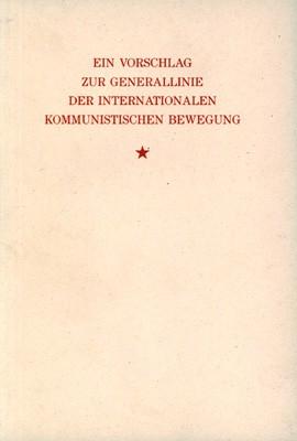 Ein Vorschlag zur Generallinie der internationalen kommunistischen Bewegung