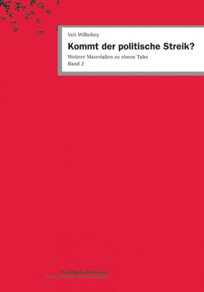 Kommt der politische Streik? - Weitere Materialien zu einem Tabu. Band 2