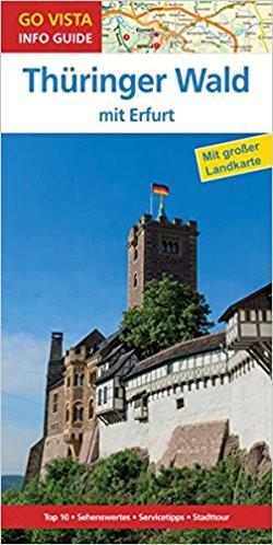 GO VISTA: Reiseführer Thüringer Wald: mit Erfurt - Mit Faltkarte (Go Vista Info Guide)