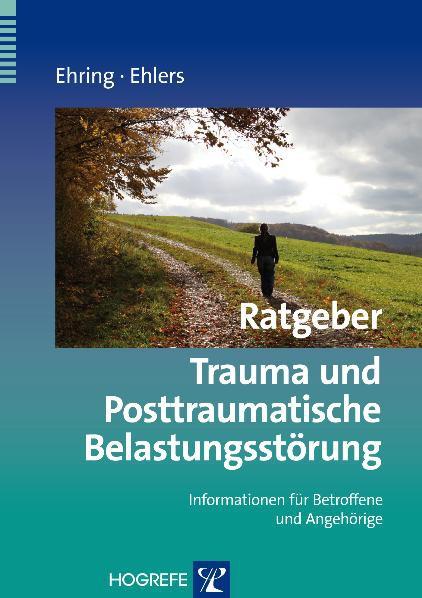 Ratgeber Trauma und Posttraumatische Belastungsstörung Informationen für Betroffene und Angehörige