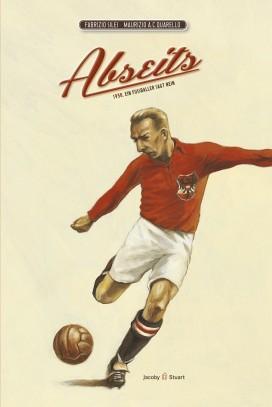 Abseits: 1938. Ein Fußballer sagt NEIN