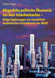 Bürgerliche politische Ökonomie vor dem Scherbenhaufen - Einige Ergänzungen zur marxistisch-leninist