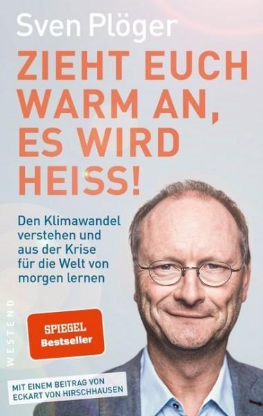 Zieht euch warm an, es wird heiß!