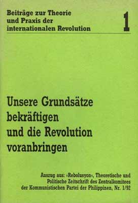 Beiträge zur Theorie und Praxis der internationalen Revolution 1: Unsere Grundsätze bekräftigen und