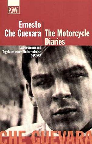 Ernesto Che Guevara, The Motorcycle Diaries Latinoamericana. Tagebuch einer Motorradreise. 1951/52