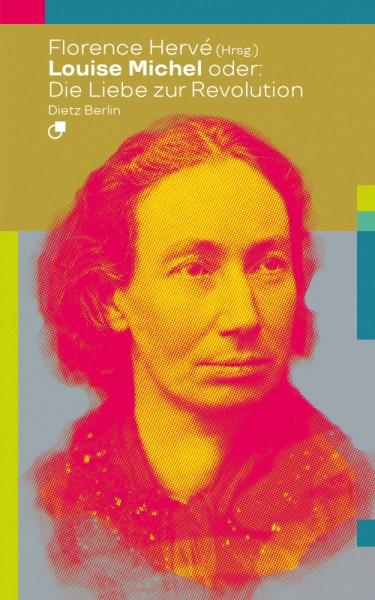 Louise Michel oder: Die Liebe zur Revolution.