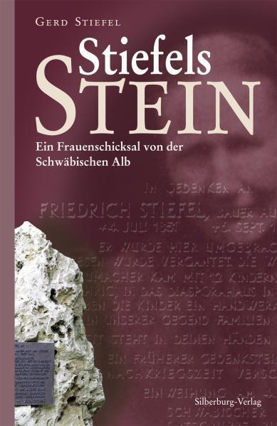 Stiefels Stein - Ein Frauenschicksal von der Schwäbischen Alb