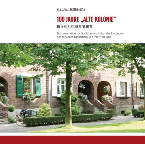100 Jahre 'Alte Kolonie' in Neukirchen-Vluyn