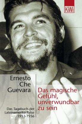 Das magische Gefühl, unverwundbar zu sein: Das Tagebuch der Lateinamerika-Reise 1953-1956