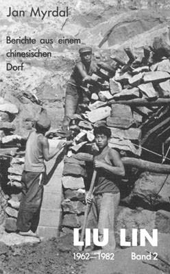 Liu Lin - Berichte aus einem chinesischen Dorf (1962-1982), Band 2