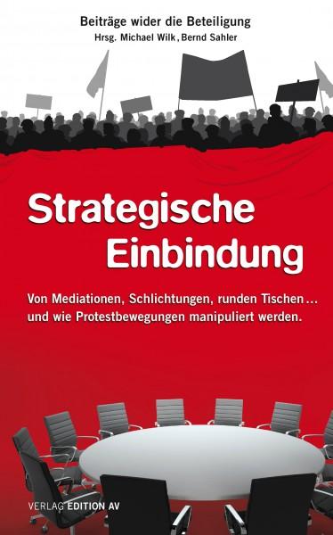 Strategische Einbindung Von Mediationen, Schlichtungen, runden Tischen... und wie Protestbewegungen