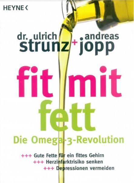 Fit mit Fett: Die Omega-3-Revolution - Gute Fette für ein fittes Gehirn – Herzinfarktrisiko senken –
