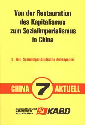 China Aktuell 7: Von der Restauration des Kapitalismus zum Sozialimperialismus in China II