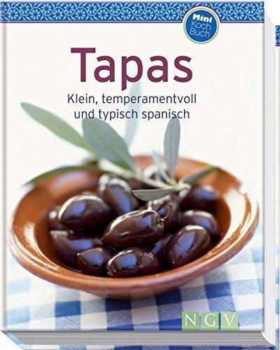 Tapas (Minikochbuch) -. Klein, temperamentvoll und typisch spanisch