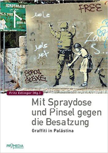 Mit Spraydose und Pinsel gegen die Besatzung