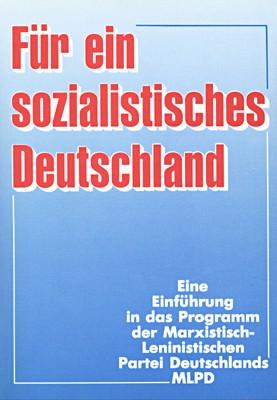 Für ein sozialistisches Deutschland. Einführung in das Programm der MLPD (1990)